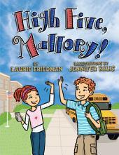 #26 High Five, Mallory!