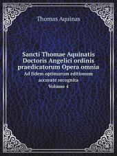 Sancti Thomae Aquinatis Doctoris Angelici ordinis praedicatorum Opera omnia