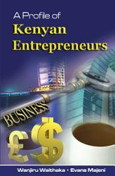 A Profile Of Kenyan Entrepreneurs Book PDF