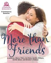 More Than Friends: 6 Contemporary Romances