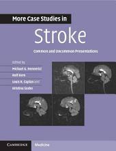 More Case Studies in Stroke: Common and Uncommon Presentations