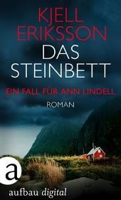 Das Steinbett: Ein Fall für Ann Lindell. Roman