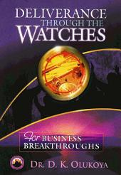Deliverance through the Watches for Business Breakthroughs
