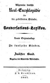 Allgemeine deutsche Real-Encyklopädie für die gebildeten Stände: Band 12