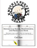 Motorcycle Repair, Maintenance, and Project Log Book