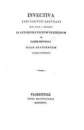 Invectiva Lini Colveii Salvtati: Reip. Flor. a secretis in Antonivm Lvschvm Vicentinvm de eadem repvblica male sentientem. Codex ineditvs