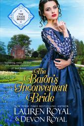 The Baron's Inconvenient Bride: A Sweet & Clean Historical Romance (The Chase Brides, Book 6)