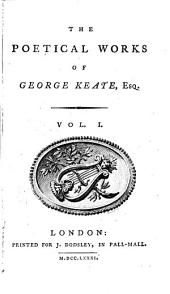 The Poetical Works of George Keate, Esq..