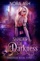 Shades of Darkness (Darkness #3): A Paranormal Ménage Romance