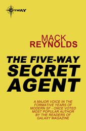 The Five-Way Secret Agent