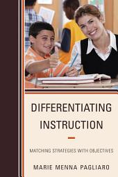 Differentiating Instruction: Matching Strategies with Objectives
