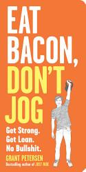 Eat Bacon Don T Jog Book PDF