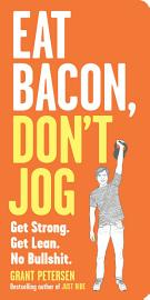 Eat Bacon  Don T Jog