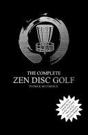 The Complete Zen Disc Golf