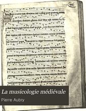 La musicologie médiévale, histoire et méthodes: cours professé à l'Institut catholique de Paris, 1898-1899