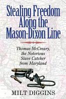 Stealing Freedom Along the Mason Dixon Line PDF