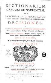 Dictionarium casuum conscientiae, Tomus primus. A-D: Volume 1