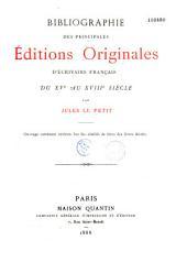 Bibliographie des principales éditions originales d'écrivains français du XVe au XVIIIe s