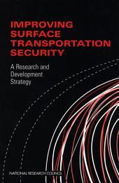 Improving Surface Transportation Security: A Research and Development Strategy