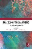Space(s) of the Fantastic