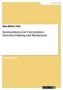 Kommunikation im Unternehmen  Zwischen F  hrung und Mitarbeitern PDF