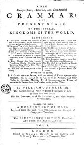 A New Geographical, Historial, and Commercial Grammar; and Present State of the Several Kingdoms of the World..., 1