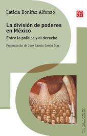 La división de poderes en México: Entre la política y el derecho