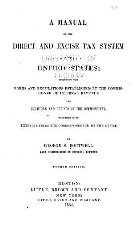 A Manual of the Direct and Excise Tax System of the United States PDF