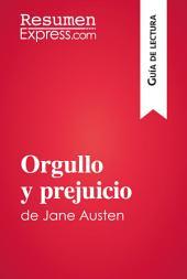 Orgullo y prejuicio de Jane Austen (Guía de lectura): Resumen y análisis completo