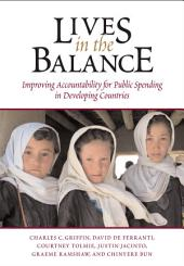 Lives in the Balance: Improving Accountability for Public Spending in Developing Countries