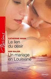 Le lien du désir - Un mariage en Louisiane