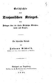Geschichte des Trojanischen Krieges mit Beilagen über die älteste Geschichte Griechenlands und Troja's von Johann Uschold