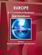Europe E-Commerce Business Law Handbook Volume 1 Strategic Information and Basic Regulations