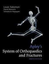 Apley's System of Orthopaedics and Fractures, Ninth Edition: Edition 9