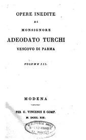Opere inedite di monsignore Adeodato Turchi, vescovo di Parma. Volume 1. [-10.]: Volume 1;Volume 3
