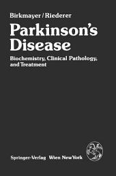 Parkinson's Disease: Biochemistry, Clinical Pathology, and Treatment
