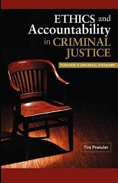 Ethics and Accountability in Criminal Justice: Towards a Universal Standard