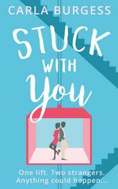 Stuck with You: the perfect feel-good romantic comedy!