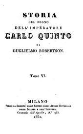 Storia del regno dell'imperatore Carlo quinto: Volume 6