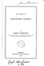 An account of Leicester castle [a paper].
