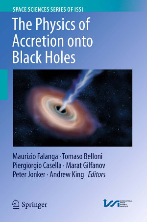 The Physics of Accretion onto Black Holes