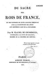 Du sacre des rois de France et des rapports de cette cérémonie avec la constitution de l'Etat aux différents âges de la monarchie