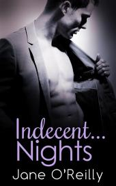 Indecent...Nights: Three sexy stories to send your pulse pounding!