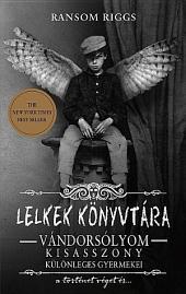 Lelkek könyvtára: Vándorsólyom kisasszony különleges gyermekei 3. rész