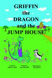 Griffin the Dragon and the Jump House