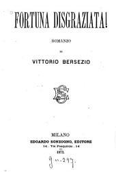 Fortuna disgraziata: Romanzo