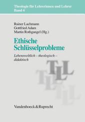 Ethische Schlüsselprobleme: Lebensweltlich – theologisch – didaktisch, Ausgabe 2