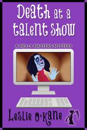 Death at a Talent Show: Molly Masters Mysteries