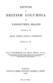 Lecture on British Columbia and Vancouver's Island, etc
