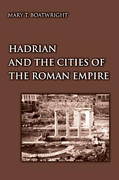 Hadrian and the Cities of the Roman Empire PDF